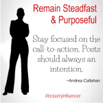 Remain Steadfast & Purposeful with your Posts